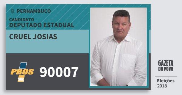 Santinho Cruel Josias 90007 (PROS) Deputado Estadual | Pernambuco | Eleições 2018