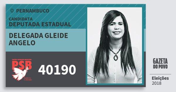 Santinho Delegada Gleide Angelo 40190 (PSB) Deputada Estadual | Pernambuco | Eleições 2018