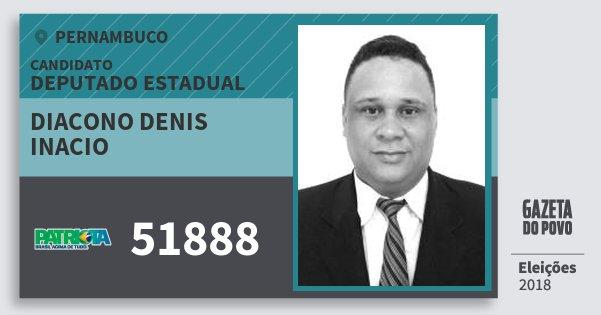 Santinho Diacono Denis Inacio 51888 (PATRI) Deputado Estadual | Pernambuco | Eleições 2018