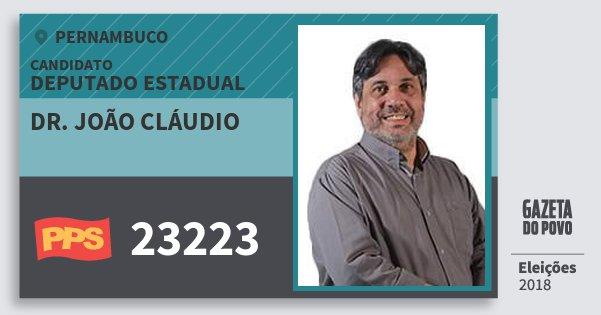 Santinho Dr. João Cláudio 23223 (PPS) Deputado Estadual | Pernambuco | Eleições 2018