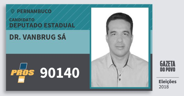 Santinho Dr. Vanbrug Sá 90140 (PROS) Deputado Estadual | Pernambuco | Eleições 2018
