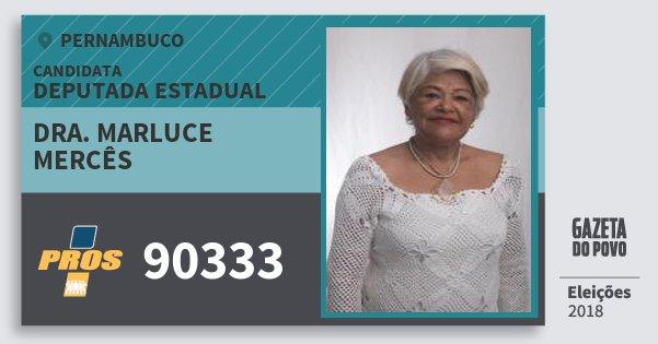 Santinho Dra. Marluce Mercês 90333 (PROS) Deputada Estadual | Pernambuco | Eleições 2018
