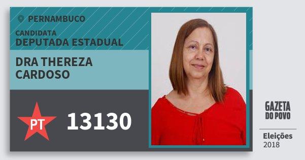 Santinho Dra Thereza Cardoso 13130 (PT) Deputada Estadual   Pernambuco   Eleições 2018