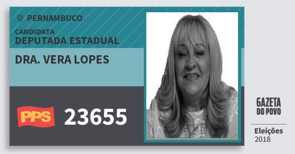 Santinho Dra. Vera Lopes 23655 (PPS) Deputada Estadual | Pernambuco | Eleições 2018