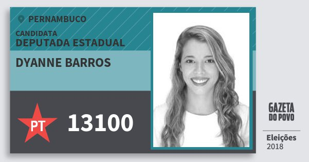 Santinho Dyanne Barros 13100 (PT) Deputada Estadual   Pernambuco   Eleições 2018