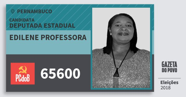 Santinho Edilene Professora 65600 (PC do B) Deputada Estadual | Pernambuco | Eleições 2018