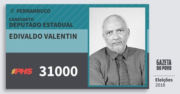 Santinho Edivaldo Valentin 31000 (PHS) Deputado Estadual | Pernambuco | Eleições 2018