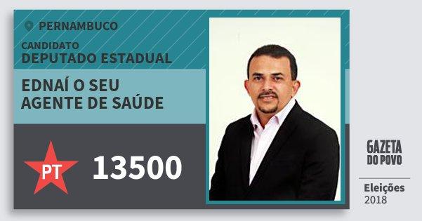 Santinho Ednaí O Seu Agente de Saúde 13500 (PT) Deputado Estadual   Pernambuco   Eleições 2018