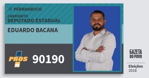 Santinho Eduardo Bacana 90190 (PROS) Deputado Estadual | Pernambuco | Eleições 2018