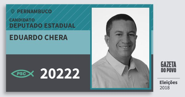 Santinho Eduardo Chera 20222 (PSC) Deputado Estadual | Pernambuco | Eleições 2018