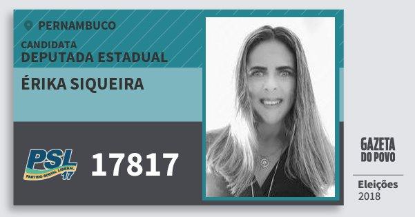 Santinho Érika Siqueira 17817 (PSL) Deputada Estadual | Pernambuco | Eleições 2018