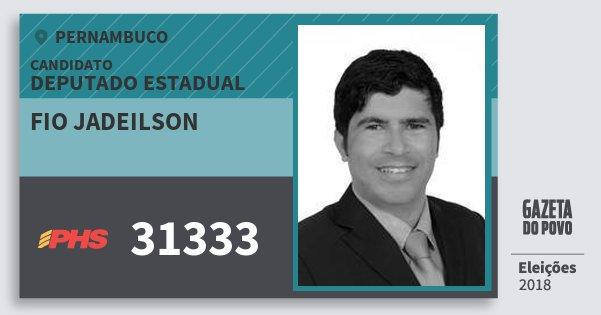 Santinho Fio Jadeilson 31333 (PHS) Deputado Estadual | Pernambuco | Eleições 2018