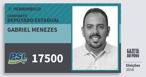 Santinho Gabriel Menezes 17500 (PSL) Deputado Estadual | Pernambuco | Eleições 2018
