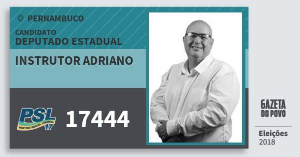 Santinho Instrutor Adriano 17444 (PSL) Deputado Estadual | Pernambuco | Eleições 2018