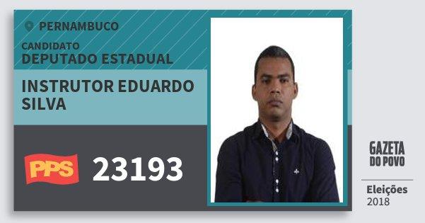 Santinho Instrutor Eduardo Silva 23193 (PPS) Deputado Estadual | Pernambuco | Eleições 2018