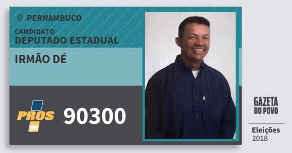 Santinho Irmão Dé 90300 (PROS) Deputado Estadual | Pernambuco | Eleições 2018