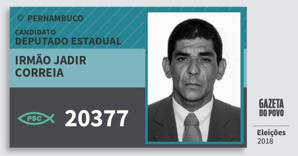 Santinho Irmão Jadir Correia 20377 (PSC) Deputado Estadual | Pernambuco | Eleições 2018
