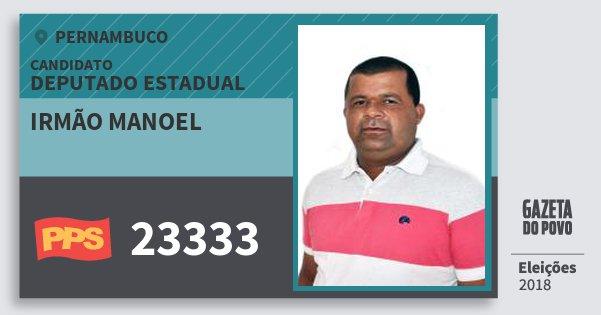 Santinho Irmão Manoel 23333 (PPS) Deputado Estadual | Pernambuco | Eleições 2018