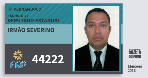 Santinho Irmão Severino 44222 (PRP) Deputado Estadual | Pernambuco | Eleições 2018