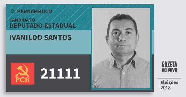 Santinho Ivanildo Santos 21111 (PCB) Deputado Estadual | Pernambuco | Eleições 2018