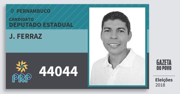 Santinho J. Ferraz 44044 (PRP) Deputado Estadual | Pernambuco | Eleições 2018
