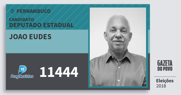 Santinho Joao Eudes 11444 (PP) Deputado Estadual | Pernambuco | Eleições 2018