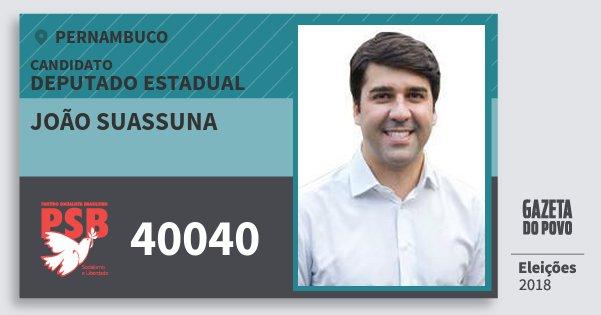 Santinho João Suassuna 40040 (PSB) Deputado Estadual | Pernambuco | Eleições 2018