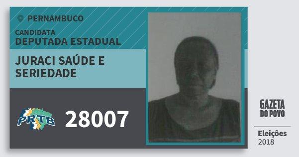 Santinho Juraci Saúde e Seriedade 28007 (PRTB) Deputada Estadual | Pernambuco | Eleições 2018
