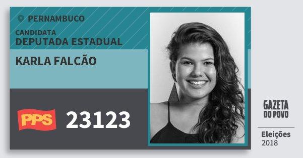 Santinho Karla Falcão 23123 (PPS) Deputada Estadual | Pernambuco | Eleições 2018