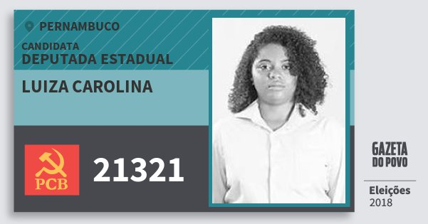 Santinho Luiza Carolina 21321 (PCB) Deputada Estadual | Pernambuco | Eleições 2018