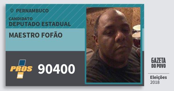 Santinho Maestro Fofão 90400 (PROS) Deputado Estadual | Pernambuco | Eleições 2018