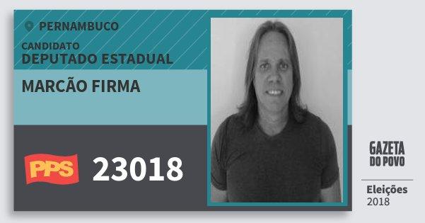 Santinho Marcão Firma 23018 (PPS) Deputado Estadual | Pernambuco | Eleições 2018