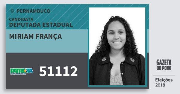 Santinho Miriam França 51112 (PATRI) Deputada Estadual | Pernambuco | Eleições 2018