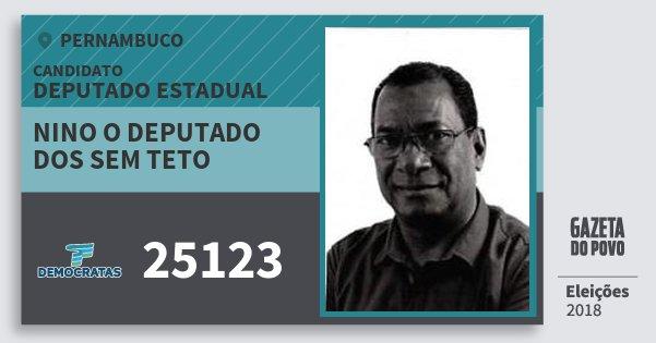 Santinho Nino O Deputado dos Sem Teto 25123 (DEM) Deputado Estadual | Pernambuco | Eleições 2018