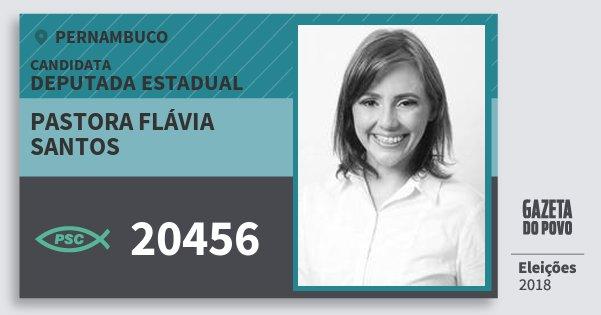 Santinho Pastora Flávia Santos 20456 (PSC) Deputada Estadual | Pernambuco | Eleições 2018