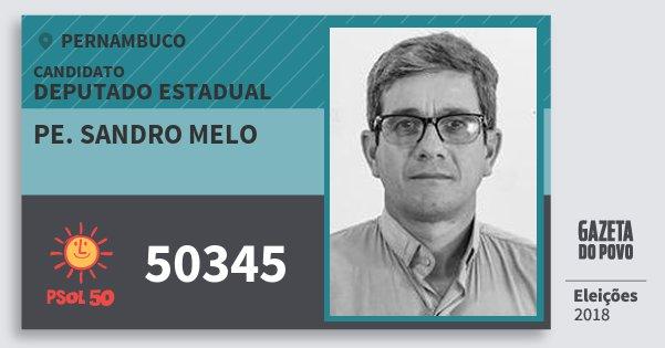 Santinho Pe. Sandro Melo 50345 (PSOL) Deputado Estadual   Pernambuco   Eleições 2018