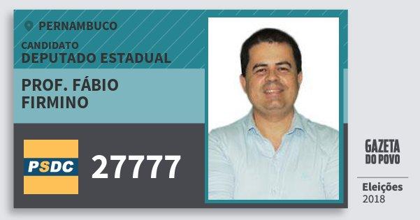 Santinho Prof. Fábio Firmino 27777 (DC) Deputado Estadual | Pernambuco | Eleições 2018