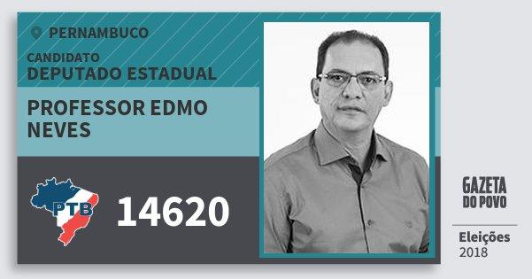 Santinho Professor Edmo Neves 14620 (PTB) Deputado Estadual | Pernambuco | Eleições 2018