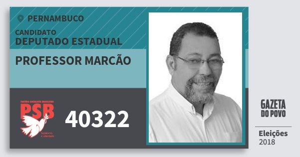 Santinho Professor Marcão 40322 (PSB) Deputado Estadual | Pernambuco | Eleições 2018