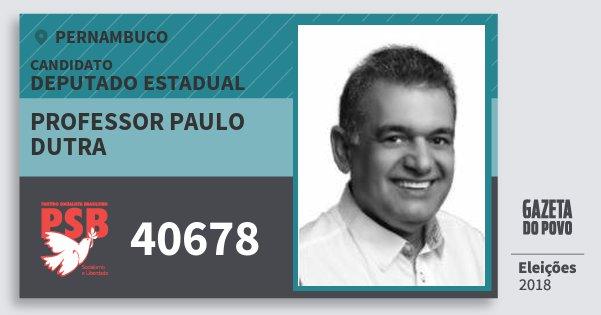 Santinho Professor Paulo Dutra 40678 (PSB) Deputado Estadual | Pernambuco | Eleições 2018