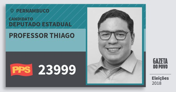 Santinho Professor Thiago 23999 (PPS) Deputado Estadual   Pernambuco   Eleições 2018