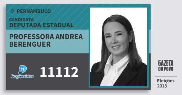 Santinho Professora Andrea Berenguer 11112 (PP) Deputada Estadual | Pernambuco | Eleições 2018