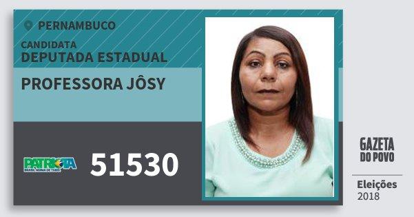Santinho Professora Jôsy 51530 (PATRI) Deputada Estadual | Pernambuco | Eleições 2018