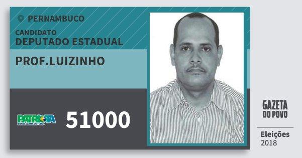 Santinho Prof.luizinho 51000 (PATRI) Deputado Estadual | Pernambuco | Eleições 2018