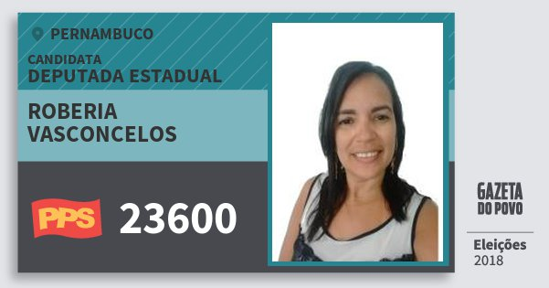 Santinho Roberia Vasconcelos 23600 (PPS) Deputada Estadual | Pernambuco | Eleições 2018