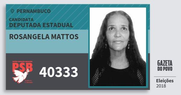 Santinho Rosangela Mattos 40333 (PSB) Deputada Estadual | Pernambuco | Eleições 2018