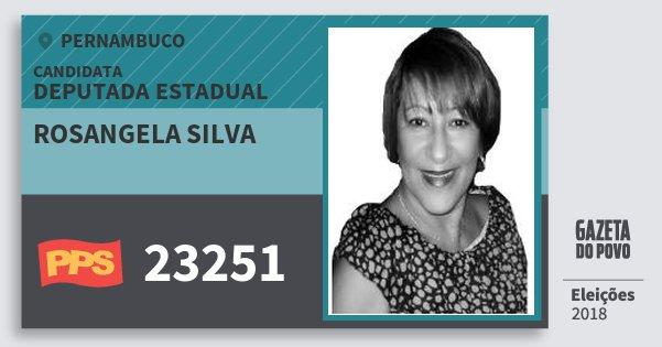 Santinho Rosangela Silva 23251 (PPS) Deputada Estadual | Pernambuco | Eleições 2018