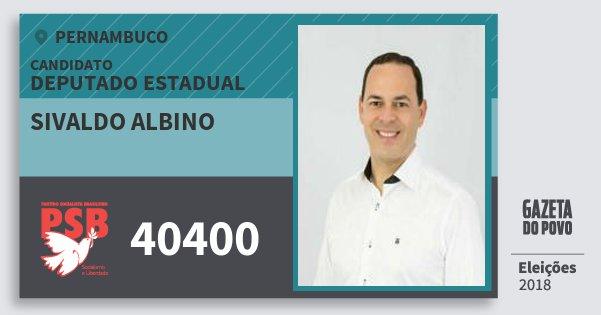 Santinho Sivaldo Albino 40400 (PSB) Deputado Estadual | Pernambuco | Eleições 2018
