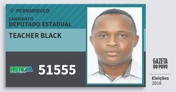 Santinho Teacher Black 51555 (PATRI) Deputado Estadual | Pernambuco | Eleições 2018
