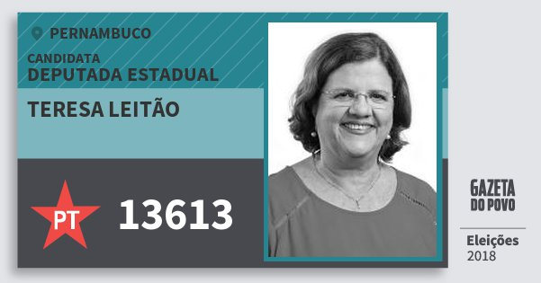 Santinho Teresa Leitão 13613 (PT) Deputada Estadual   Pernambuco   Eleições 2018